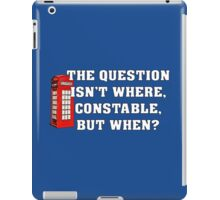 The Question Isn't Where... iPad Case/Skin