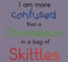I AM MORE CONFUSED THAN A CHAMELEON IN A BAG OF SKITTLES Kids Clothes