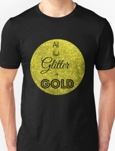 All That Glitter is Gold T-Shirt