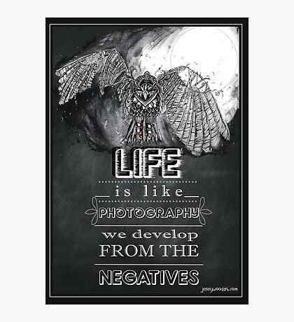 Life is like photography Photographic Print