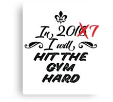 In 2017 I will hit the gym hard Canvas Print