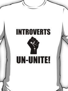 Introverts Un Unite T-Shirt