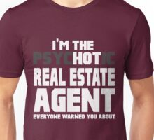 The Psychotic (Hot) Real Estate Agent  Unisex T-Shirt
