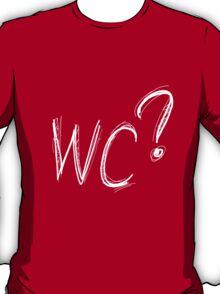 WC?   What colour? T-Shirt