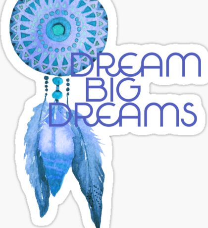 Dream Big Dreams Blue Dreamcatcher Sticker