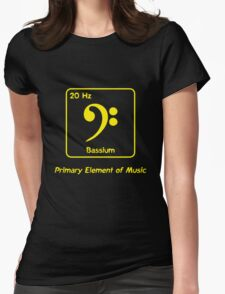 Bassium -- Primary Element of Music Womens Fitted T-Shirt