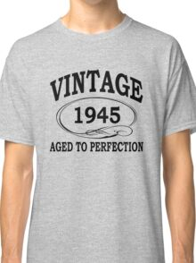 Vintage 1945 Aged To Perfection Classic T-Shirt