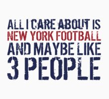 Funny 'All I care about is New York football and like maybe 3 people' T-shirt by Albany Retro