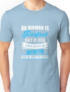 No woman is perfect but if you were born in 1957 T-shirt Unisex T-Shirt