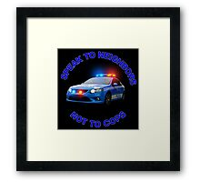 speak to neighbours,not cops Framed Print
