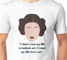 """Carrie Fisher - """"I Want My Life To Be Art"""" Unisex T-Shirt"""