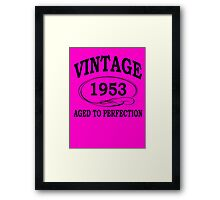 Vintage 1953 Aged To Perfection Framed Print