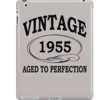 Vintage 1955 Aged To Perfection iPad Case/Skin