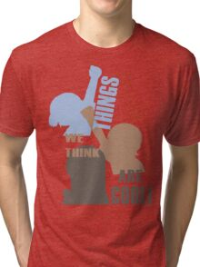 Things we think are Cool Shirt! Tri-blend T-Shirt