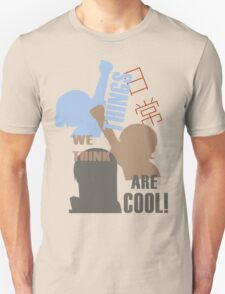 Things we think are Cool Shirt! T-Shirt