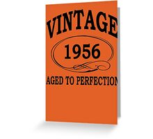 Vintage 1956 Aged To Perfection Greeting Card