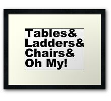 Wrestling - Tables & Ladders & Chairs, OH MY! Framed Print
