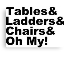Wrestling - Tables & Ladders & Chairs, OH MY! Canvas Print