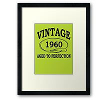 Vintage 1960 Aged To Perfection Framed Print
