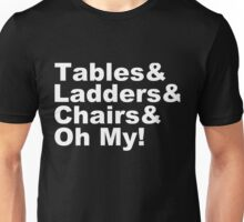 Wrestling - Tables & Ladders & Chairs, OH MY! (White) Unisex T-Shirt