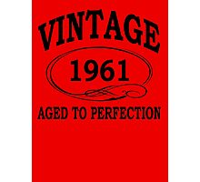 Vintage 1961 Aged To Perfection Photographic Print