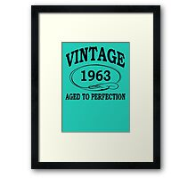 Vintage 1963 Aged To Perfection Framed Print