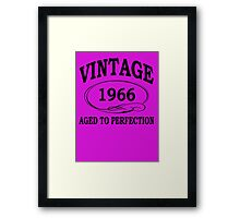 Vintage 1966 Aged To Perfection Framed Print