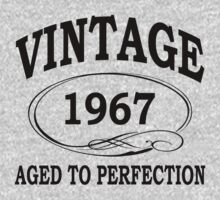 Vintage 1967 Aged To Perfection by johnlincoln2557