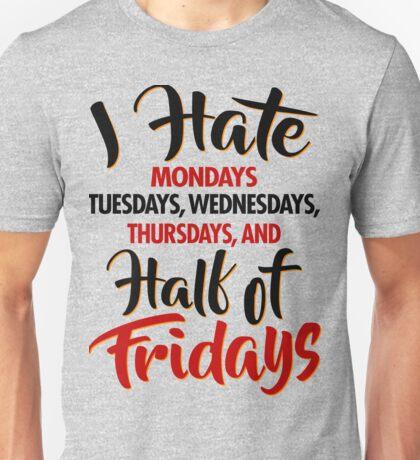 I Hate Weekdays | Jokingly True Unisex T-Shirt