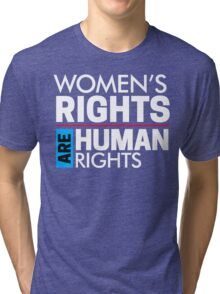 Women's Rights are Human Rights: Womens March Tri-blend T-Shirt
