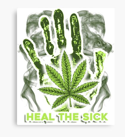 Heal the Sick Legalize Marijuana T Shirt Canvas Print