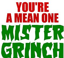YOU'RE A MEAN ONE MISTER GRINCH by Divertions