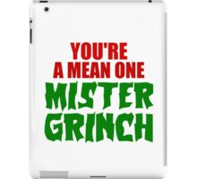 YOU'RE A MEAN ONE MISTER GRINCH iPad Case/Skin