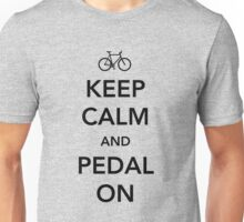 Keep calm and pedal on Unisex T-Shirt