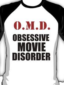 O.M.D. OBSESSIVE MOVIE DISORDER T-Shirt