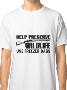 Help Preserve Wildlife Use Freezer Bags Classic T-Shirt
