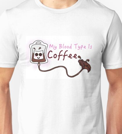 'My Blood Type Is Coffee' Print Unisex T-Shirt