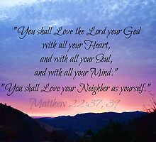 You Shall Love the Lord  by Art4ThGlryOfGod