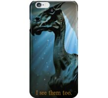 I see them too, you're just as sane as I am iPhone Case/Skin