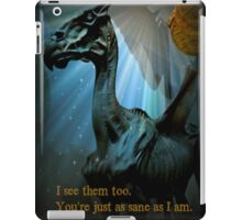 I see them too, you're just as sane as I am iPad Case/Skin