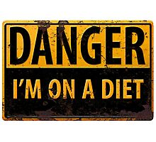 Funny - DANGER, I'm On a Diet! Distressed Metal Rust Warning Sign - Yellow Black Photographic Print