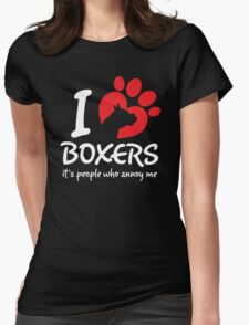 I Love Boxers It's People Who Annoy Me T-Shirt