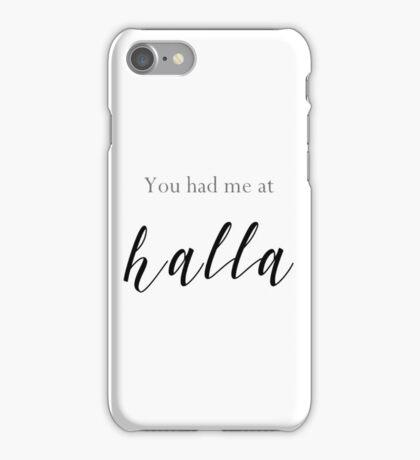 You had me at halla - Skam iPhone Case/Skin