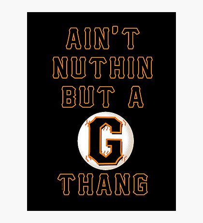 AIN'T NUTHIN BUT A G THANG Photographic Print
