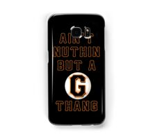 AIN'T NUTHIN BUT A G THANG Samsung Galaxy Case/Skin