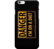 """""""DANGER, I'm On a Diet"""" Metal with Rust Sign, ipad + iphone iPhone Case/Skin"""
