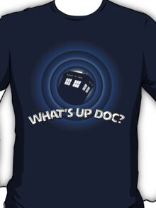 What's up Doc(tor)? T-Shirt