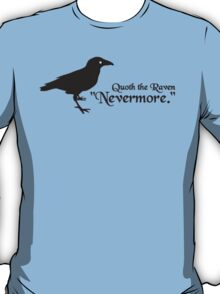 Quoth the Raven T-Shirt