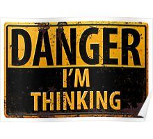"Funny, ""DANGER, I'm Thinking"" Rusty Metal Sign - Yellow Black Rust Poster"