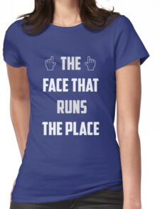 the face that runs the place Womens Fitted T-Shirt